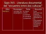 siglo xvi literatura documental del encuentro entre dos culturas8