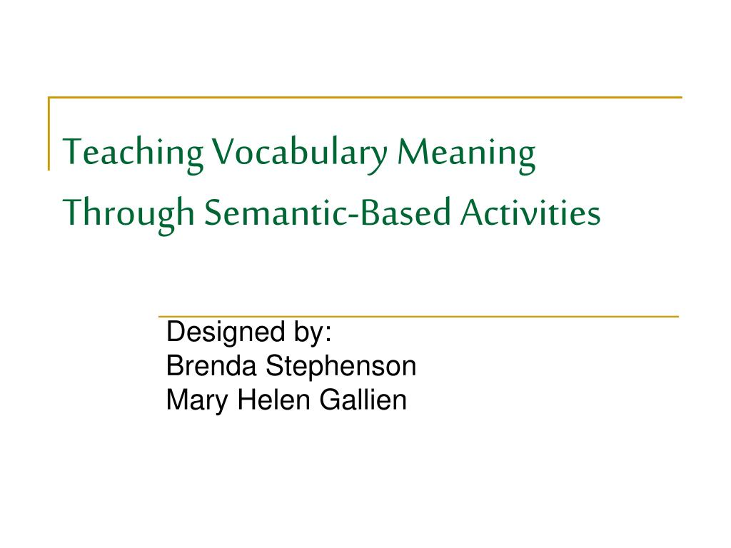 teaching vocabulary meaning through semantic based activities l.