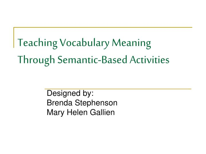 teaching vocabulary meaning through semantic based activities n.