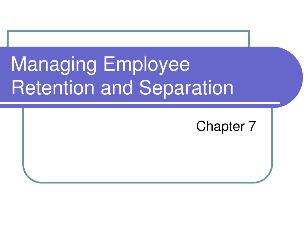 managing employee retention and separation l.