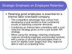 strategic emphasis on employee retention