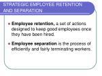 strategic employee retention and separation
