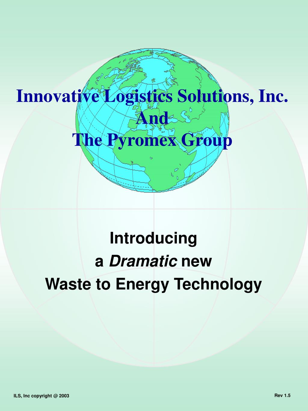 introducing a dramatic new waste to energy technology l.