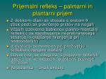prijemalni refleks palmarni in plantarni prijem
