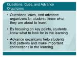 questions cues and advance organizers