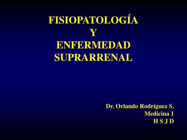 Fisiopatolog a y enfermedad suprarrenal