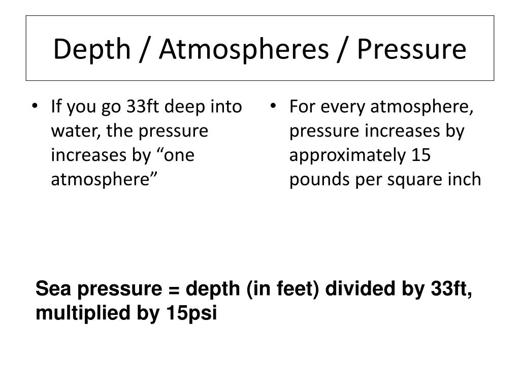 """If you go 33ft deep into water, the pressure increases by """"one atmosphere"""""""