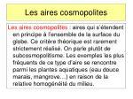 les aires cosmopolites