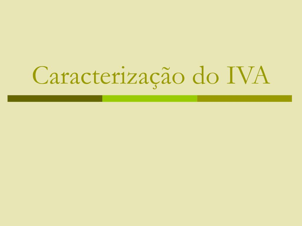 caracteriza o do iva l.