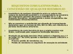requisitos comulativos para a concess o de qualquer reembolso