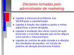 decis es tomadas pelo administrador de marketing