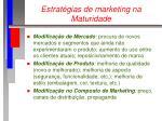estrat gias de marketing na maturidade