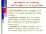 estrat gias de marketing relacionadas com os segmentos