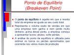 ponto de equil brio breakeven point
