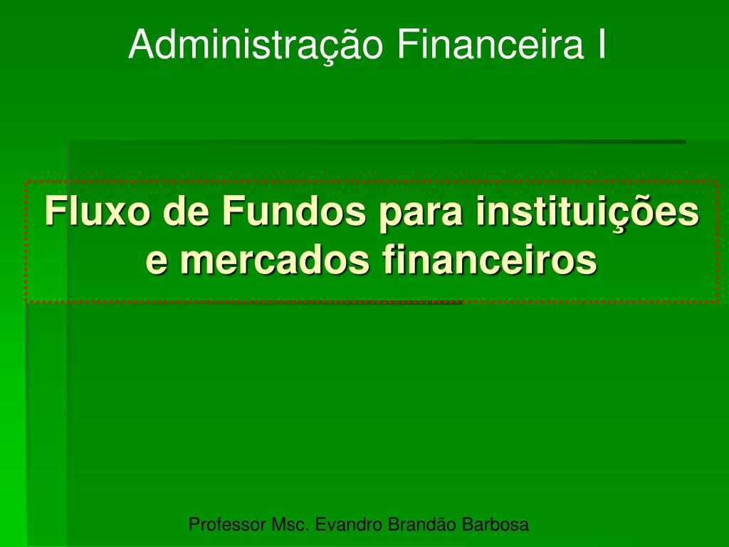 fluxo de fundos para institui es e mercados financeiros l.
