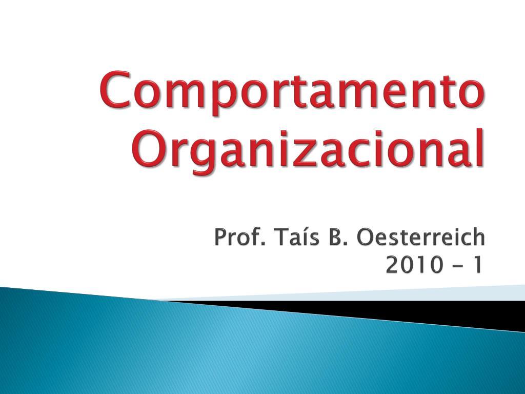comportamento organizacional prof ta s b oesterreich 2010 1 l.