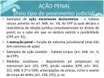 a o penal pelo tipo de provimento judicial21