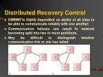 distributed recovery control