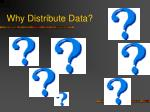 why distribute data