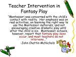 teacher intervention in fantasy play