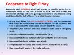 cooperate to fight piracy