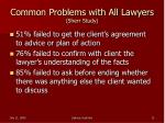 common problems with all lawyers sherr study
