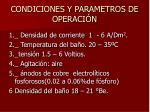 condiciones y parametros de operaci n