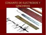 conjunto de electrodos y gancheras