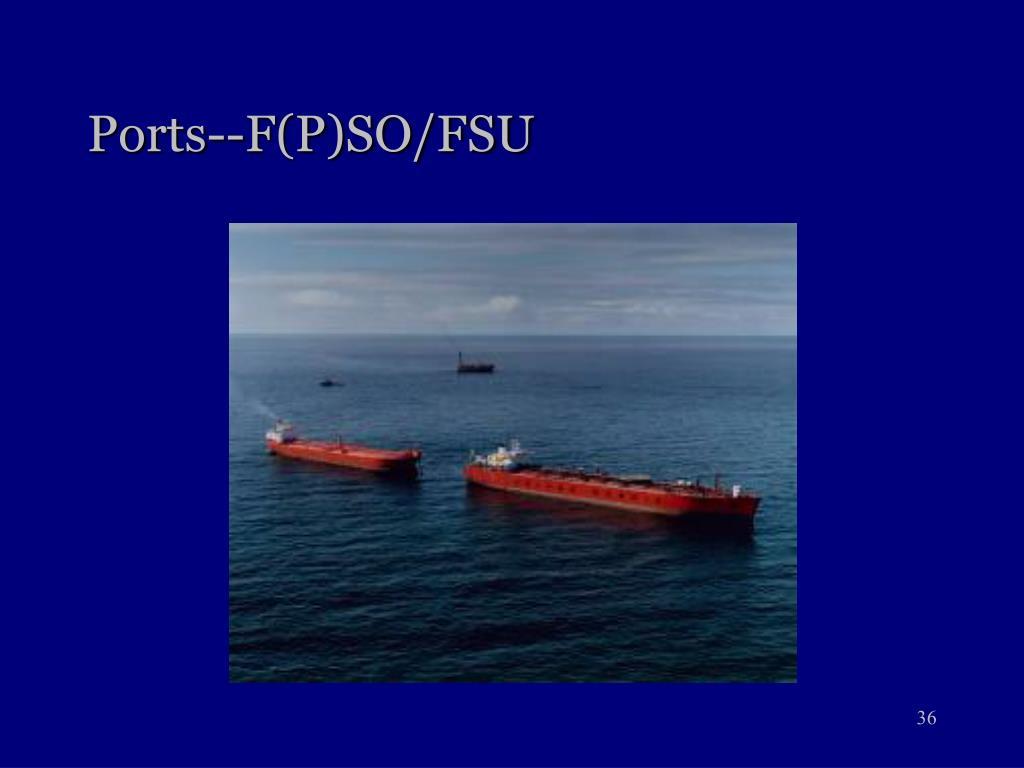 Ports--F(P)SO/FSU