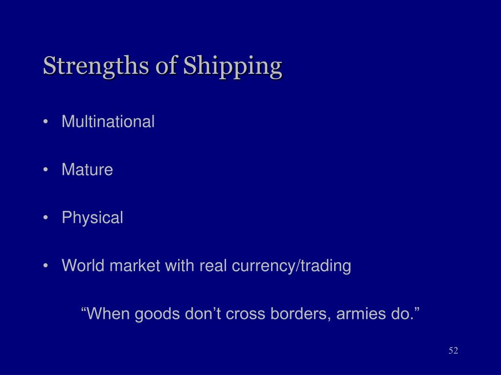 Strengths of Shipping