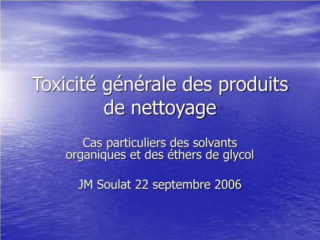 toxicit g n rale des produits de nettoyage l.