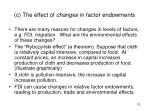 c the effect of changes in factor endowments