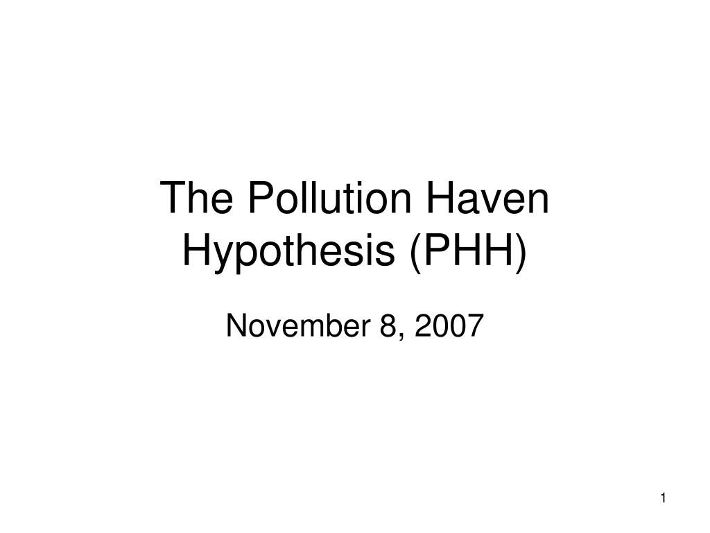 the pollution haven hypothesis phh l.