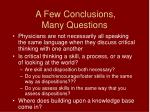 a few conclusions many questions