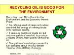 recycling oil is good for the environment