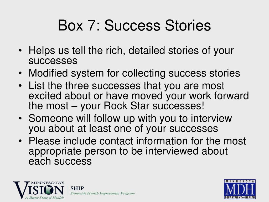 Box 7: Success Stories