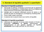 5 standard di liquidit qualitativi e quantitativi