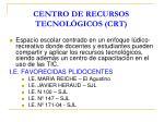 centro de recursos tecnol gicos crt