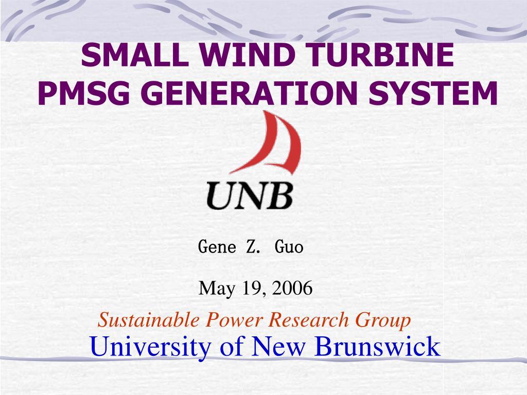 SMALL WIND TURBINE PMSG GENERATION SYSTEM