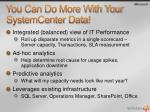 you can do more with your systemcenter data