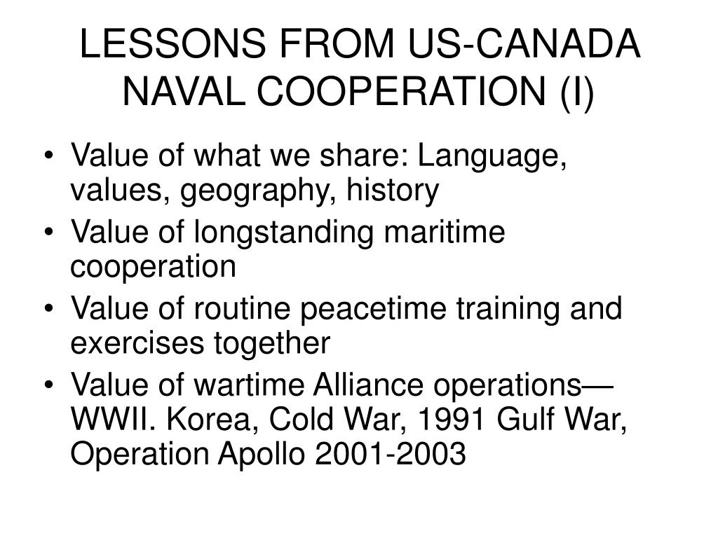 LESSONS FROM US-CANADA NAVAL COOPERATION (I)
