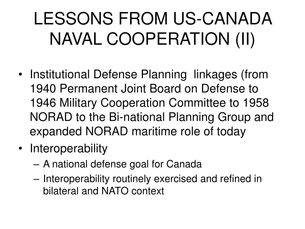 LESSONS FROM US-CANADA NAVAL COOPERATION (II)