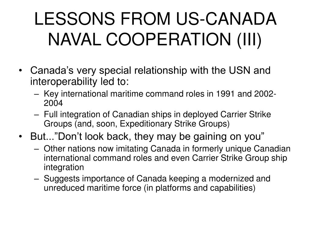 LESSONS FROM US-CANADA NAVAL COOPERATION (III)