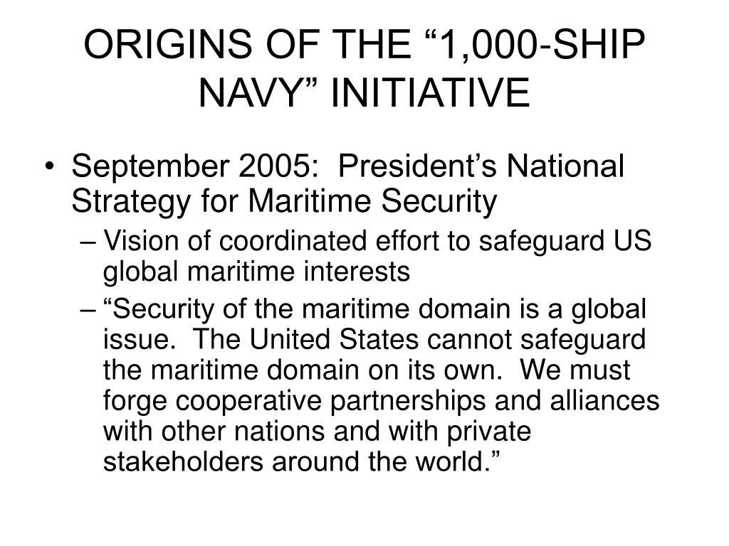"ORIGINS OF THE ""1,000-SHIP NAVY"" INITIATIVE"