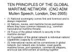 ten principles of the global maritime network cno adm mullen speech london dec 2005