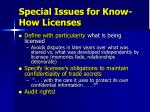 special issues for know how licenses