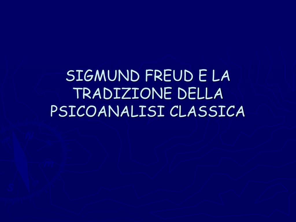 sigmund freud e la tradizione della psicoanalisi classica l.