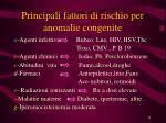 principali fattori di rischio per anomalie congenite