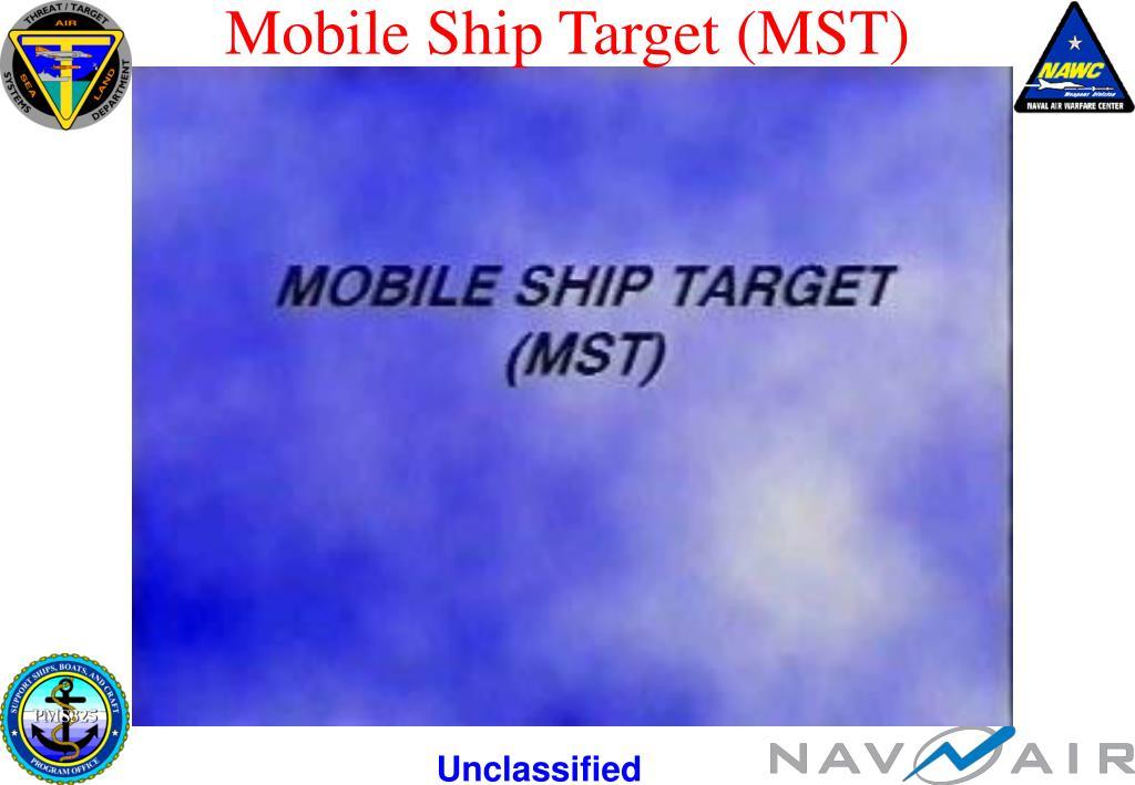 Mobile Ship Target (MST)