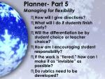 planner part 5 managing for flexibility